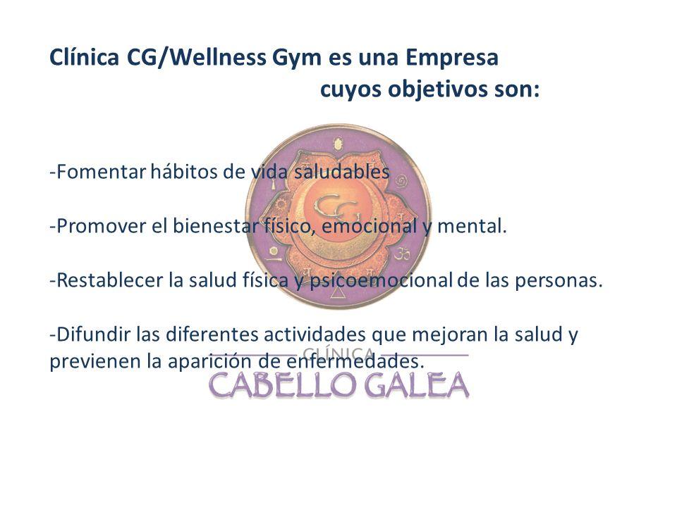 Clínica CG/Wellness Gym es una Empresa cuyos objetivos son: -Fomentar hábitos de vida saludables -Promover el bienestar físico, emocional y mental. -R
