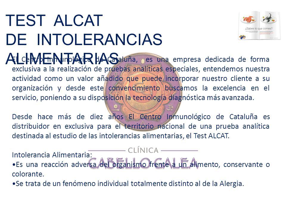 TEST ALCAT DE INTOLERANCIAS ALIMENTARIAS El Centro Inmunológico de Cataluña, es una empresa dedicada de forma exclusiva a la realización de pruebas an