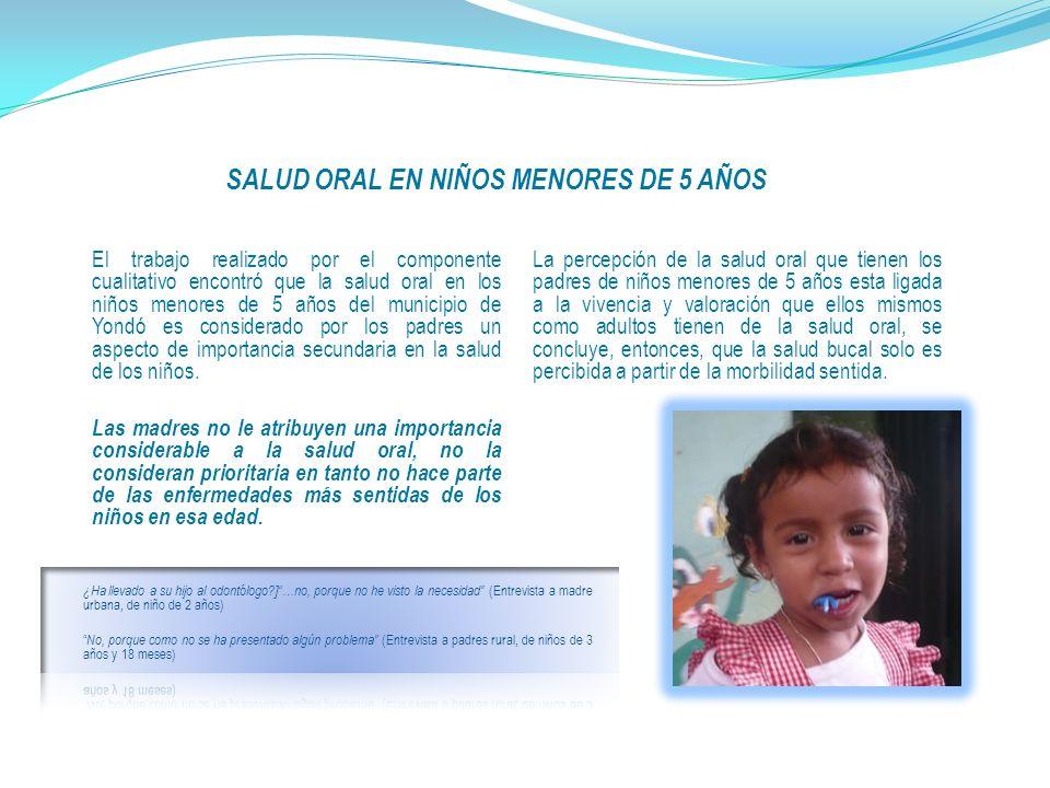 El trabajo realizado por el componente cualitativo encontró que la salud oral en los niños menores de 5 años del municipio de Yondó es considerado por los padres un aspecto de importancia secundaria en la salud de los niños.