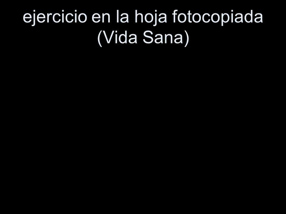 ejercicio en la hoja fotocopiada (Vida Sana)