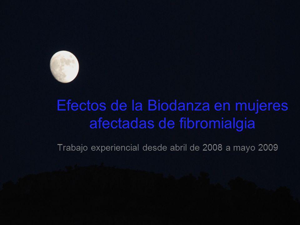 Efectos de la Biodanza en mujeres afectadas de fibromialgia Trabajo experiencial desde abril de 2008 a mayo 2009