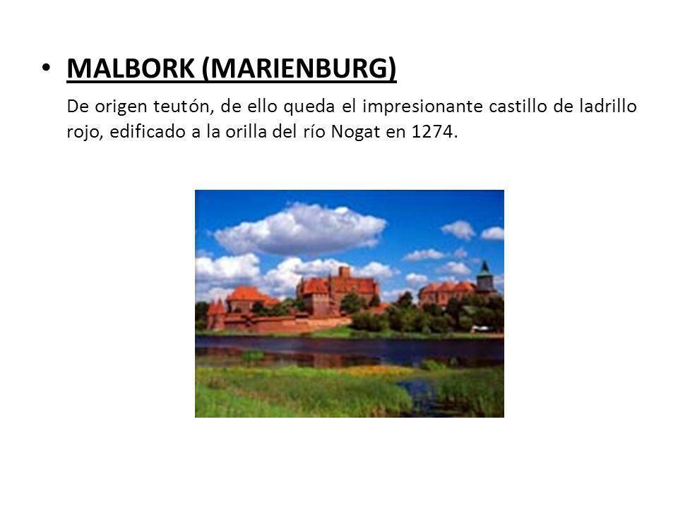 MALBORK (MARIENBURG) De origen teutón, de ello queda el impresionante castillo de ladrillo rojo, edificado a la orilla del río Nogat en 1274.