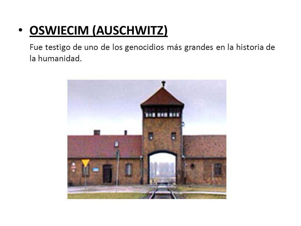 OSWIECIM (AUSCHWITZ) Fue testigo de uno de los genocidios más grandes en la historia de la humanidad.