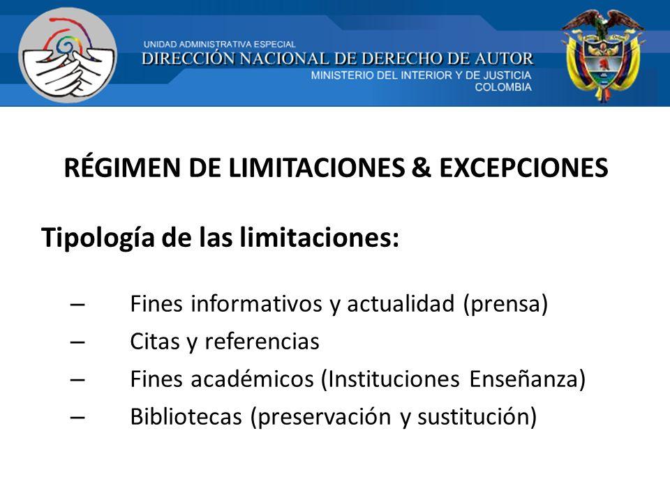 RÉGIMEN DE LIMITACIONES & EXCEPCIONES Tipología de las limitaciones: – Fines informativos y actualidad (prensa) – Citas y referencias – Fines académic