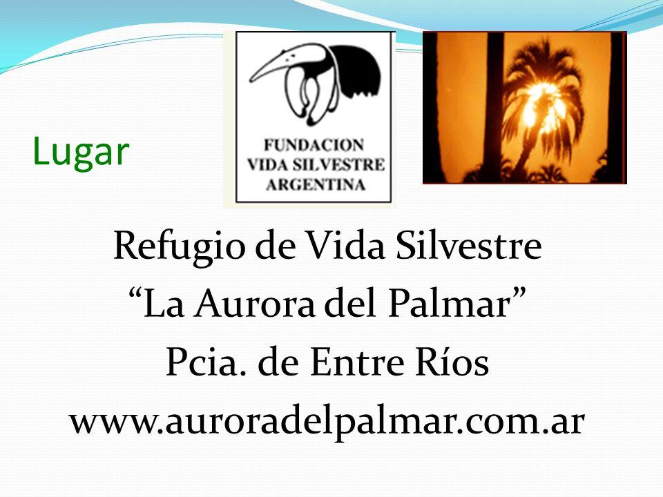 Lugar Refugio de Vida Silvestre La Aurora del Palmar Pcia. de Entre Ríos www.auroradelpalmar.com.ar