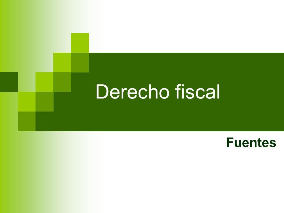Derecho fiscal Fuentes