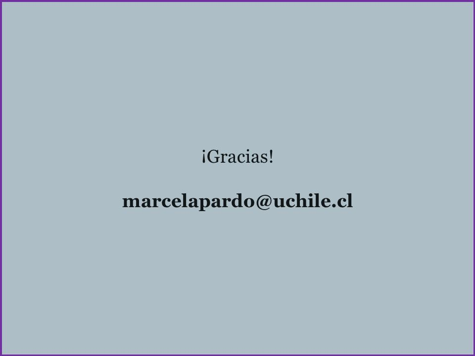 ¡Gracias! marcelapardo@uchile.cl