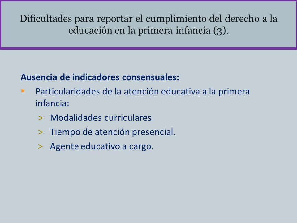 Dificultades para reportar el cumplimiento del derecho a la educación en la primera infancia (3). Ausencia de indicadores consensuales: Particularidad