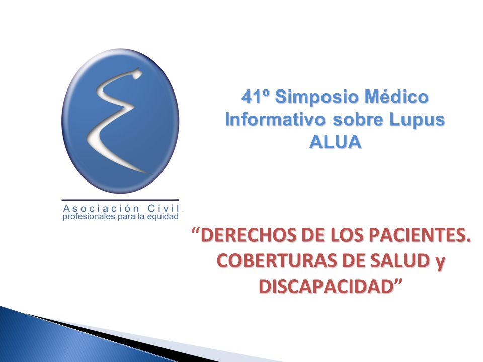 DERECHOS DE LOS PACIENTES. COBERTURAS DE SALUD y DISCAPACIDADDERECHOS DE LOS PACIENTES. COBERTURAS DE SALUD y DISCAPACIDAD 41º Simposio Médico Informa