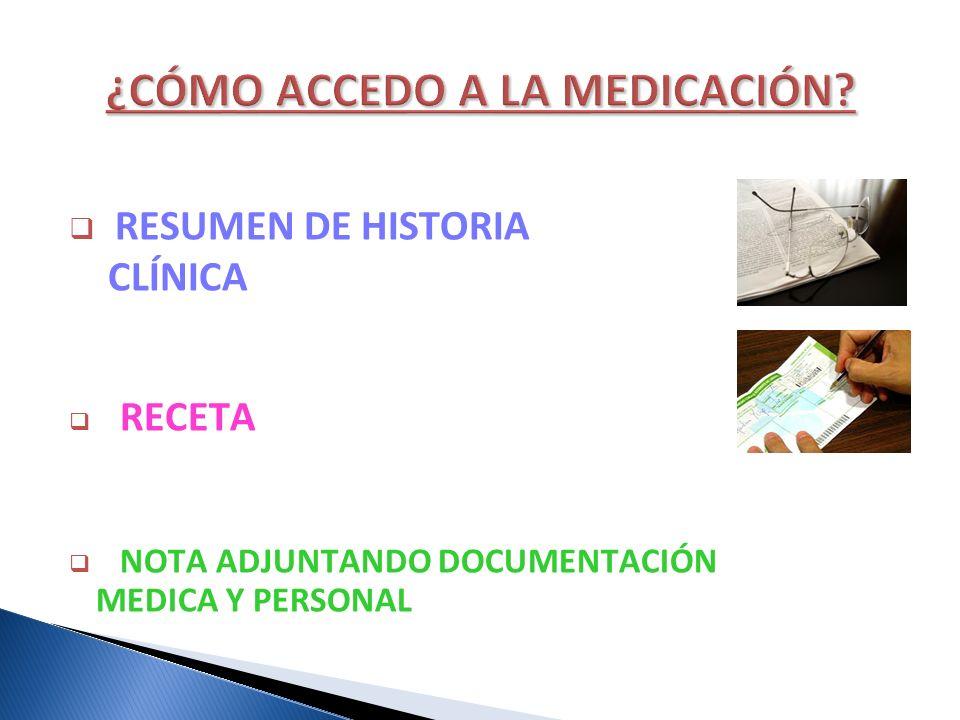 RESUMEN DE HISTORIA CLÍNICA RECETA NOTA ADJUNTANDO DOCUMENTACIÓN MEDICA Y PERSONAL
