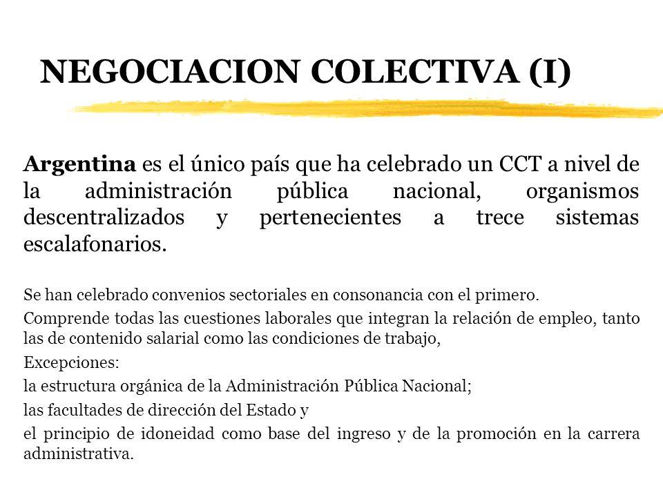 NEGOCIACION COLECTIVA (I) Argentina es el único país que ha celebrado un CCT a nivel de la administración pública nacional, organismos descentralizado