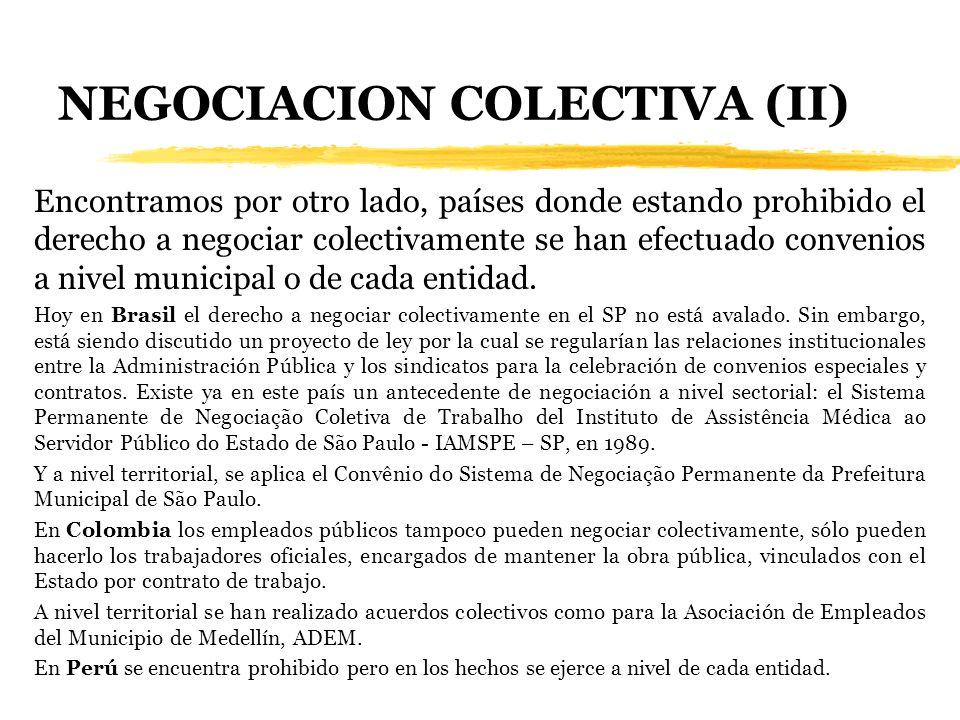 NEGOCIACION COLECTIVA (II) Encontramos por otro lado, países donde estando prohibido el derecho a negociar colectivamente se han efectuado convenios a
