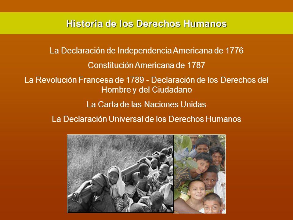 La Declaración de Independencia Americana de 1776 Constitución Americana de 1787 La Revolución Francesa de 1789 - Declaración de los Derechos del Homb