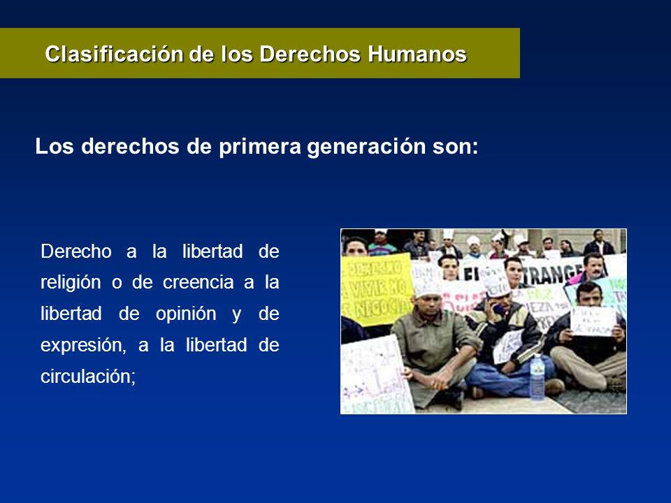 Los derechos de primera generación son: Derecho a la libertad de religión o de creencia a la libertad de opinión y de expresión, a la libertad de circ