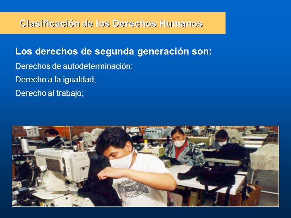 Derechos de autodeterminación; Derecho a la igualdad; Derecho al trabajo; Clasificación de los Derechos Humanos Los derechos de segunda generación son