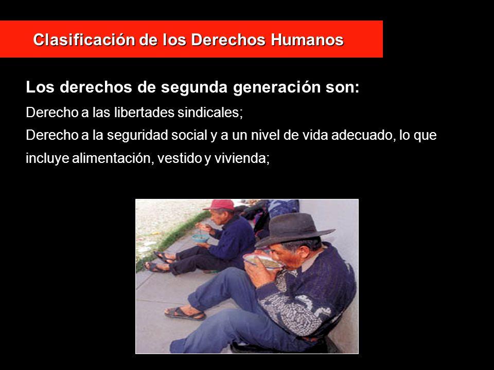 Derecho a las libertades sindicales; Derecho a la seguridad social y a un nivel de vida adecuado, lo que incluye alimentación, vestido y vivienda; Cla