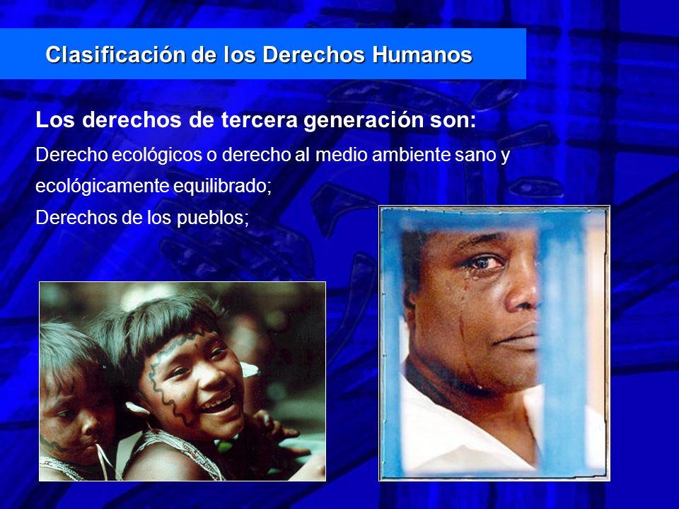 Derecho ecológicos o derecho al medio ambiente sano y ecológicamente equilibrado; Derechos de los pueblos; Los derechos de tercera generación son: Cla