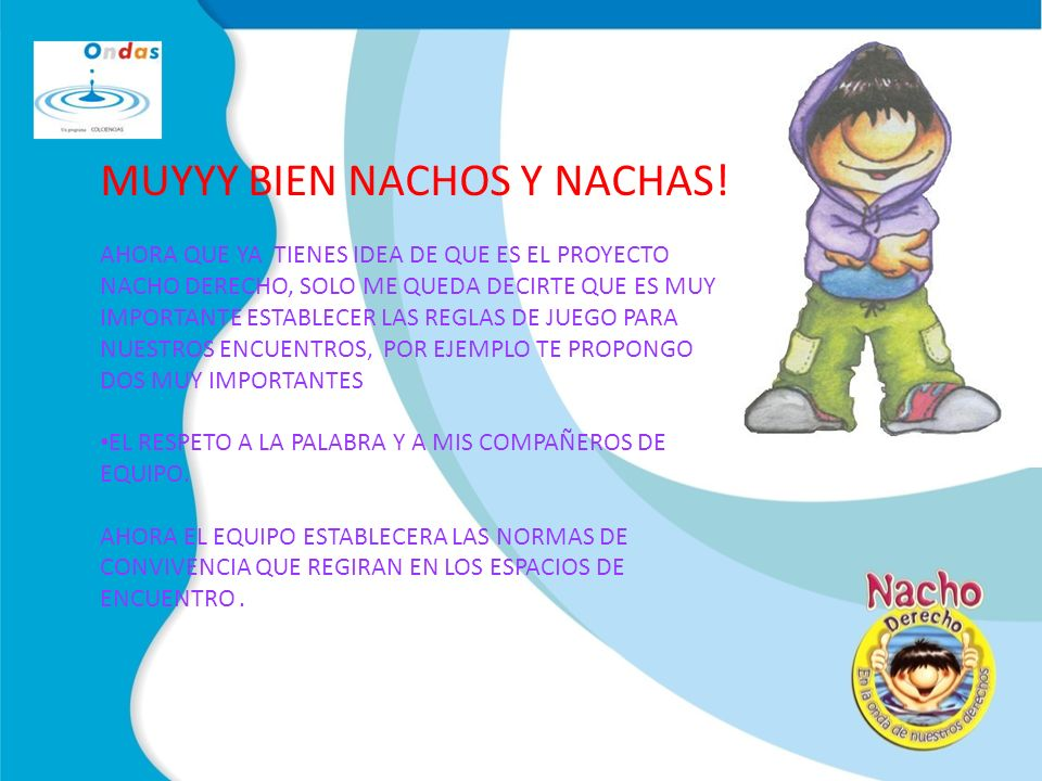 MUYYY BIEN NACHOS Y NACHAS.