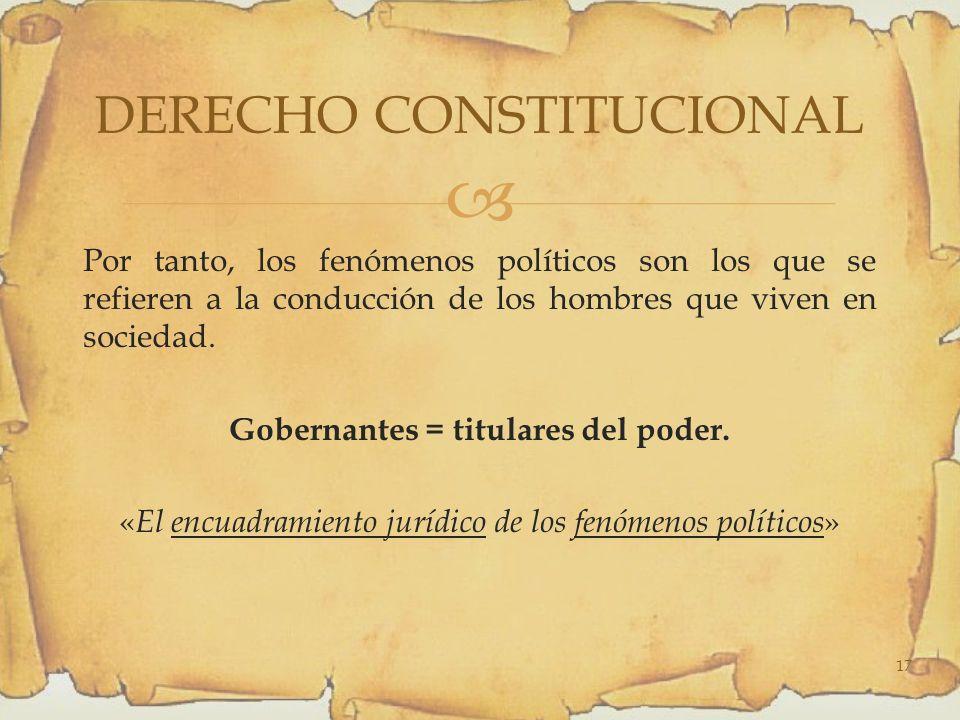 Por tanto, los fenómenos políticos son los que se refieren a la conducción de los hombres que viven en sociedad.