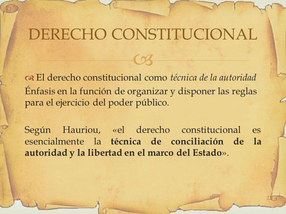 El derecho constitucional como técnica de la autoridad Énfasis en la función de organizar y disponer las reglas para el ejercicio del poder público.