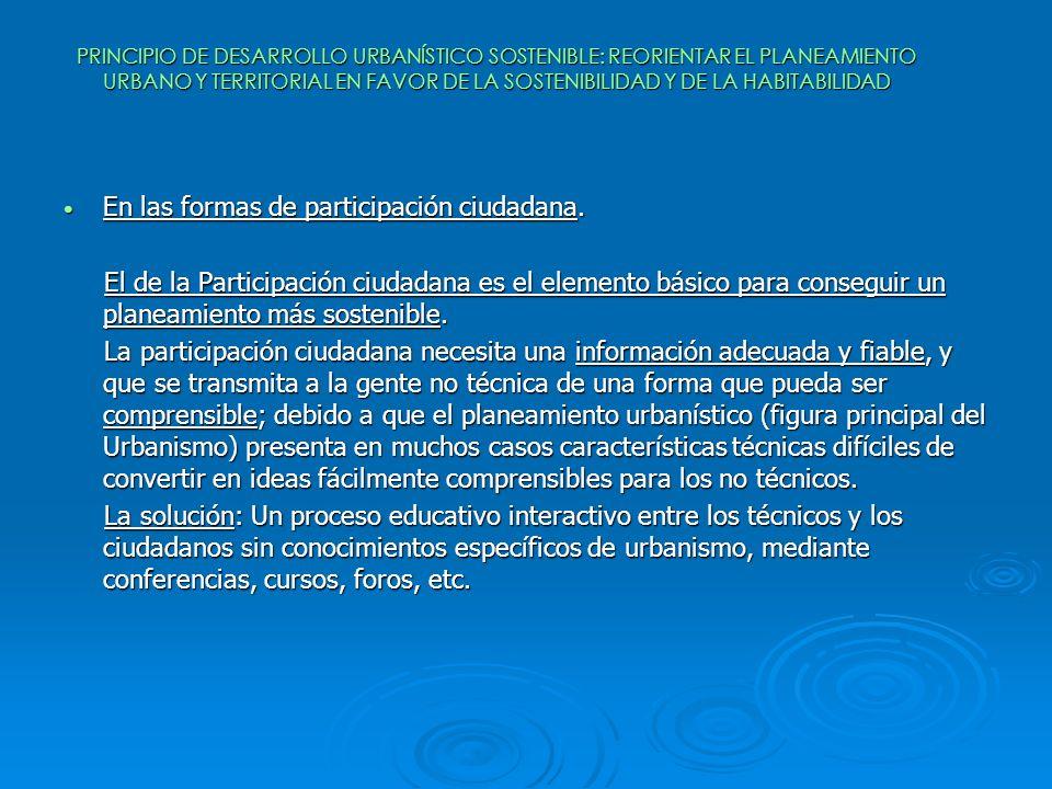 PRINCIPIO DE DESARROLLO URBANÍSTICO SOSTENIBLE: REORIENTAR EL PLANEAMIENTO URBANO Y TERRITORIAL EN FAVOR DE LA SOSTENIBILIDAD Y DE LA HABITABILIDAD En