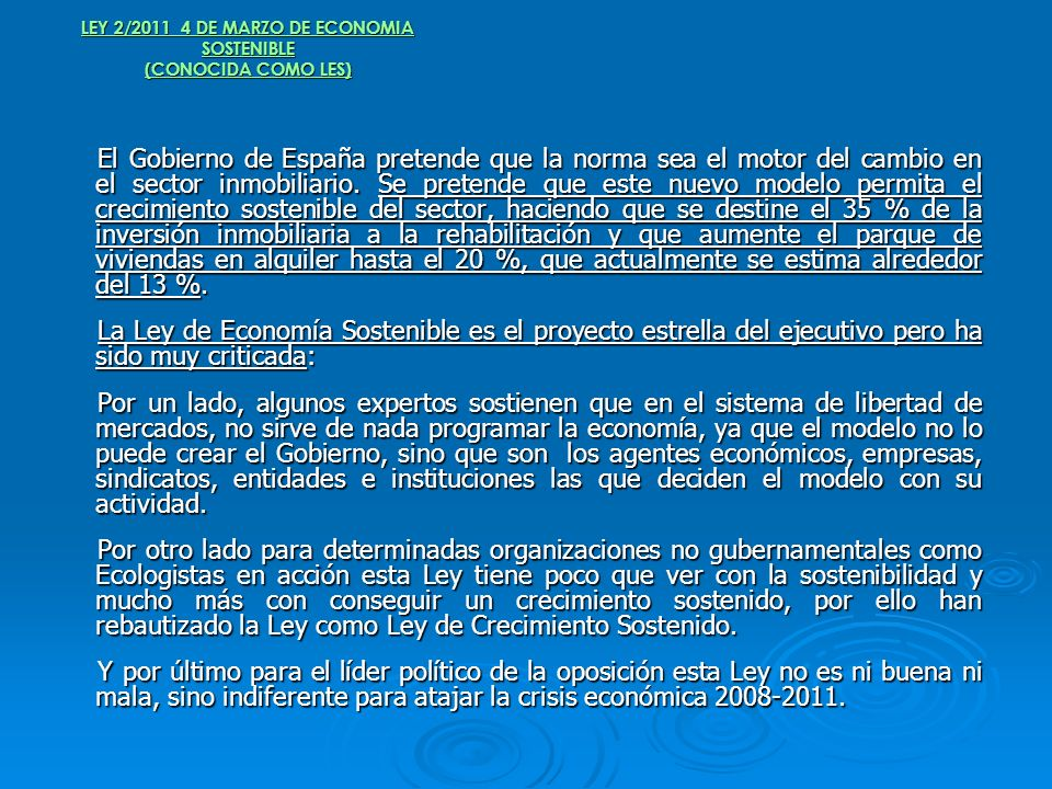 LEY 2/2011 4 DE MARZO DE ECONOMIA SOSTENIBLE (CONOCIDA COMO LES) El Gobierno de España pretende que la norma sea el motor del cambio en el sector inmo