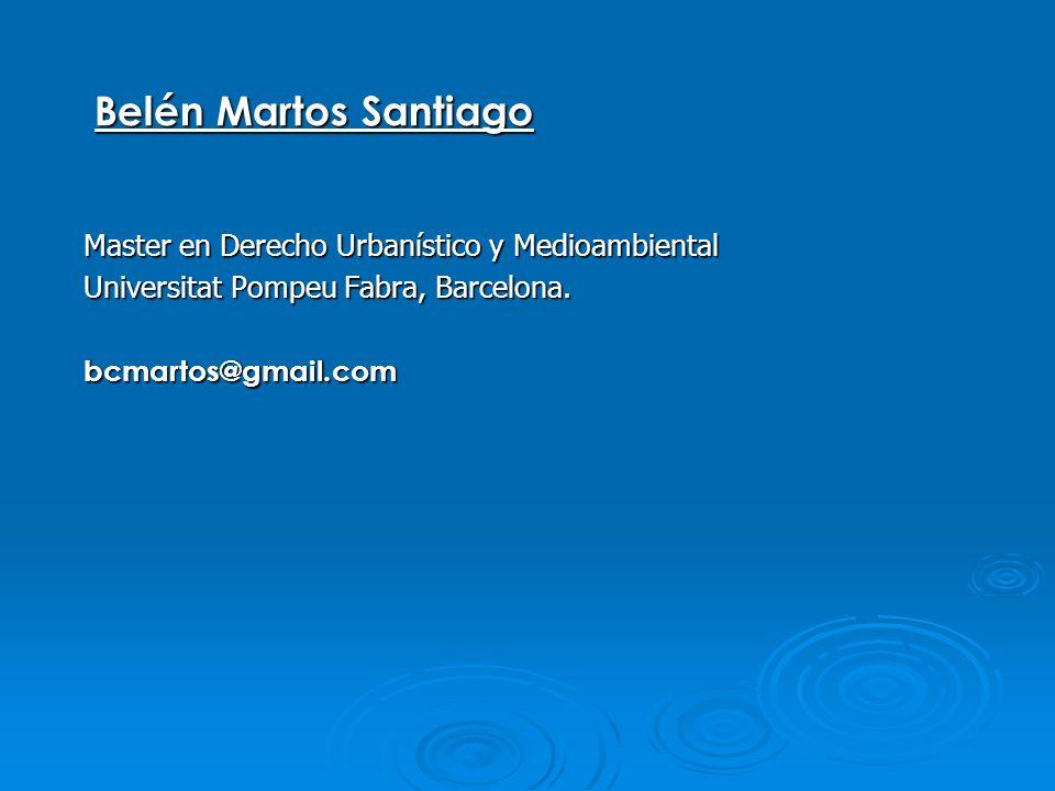 Belén Martos Santiago Master en Derecho Urbanístico y Medioambiental Master en Derecho Urbanístico y Medioambiental Universitat Pompeu Fabra, Barcelon