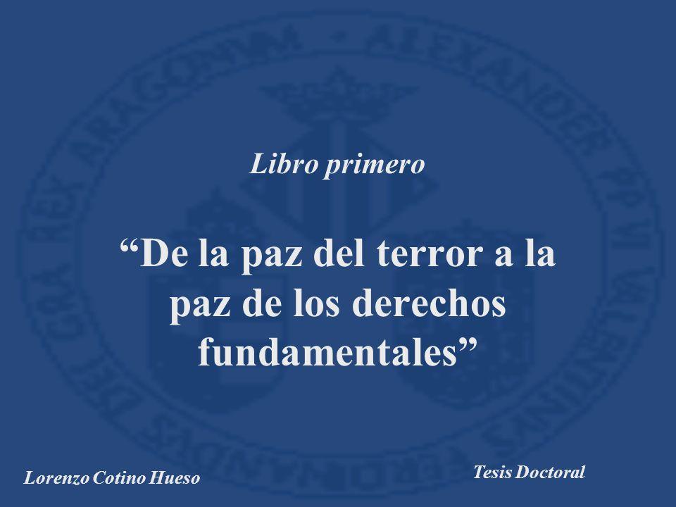 Lorenzo Cotino Hueso Tesis Doctoral Libro primero De la paz del terror a la paz de los derechos fundamentales