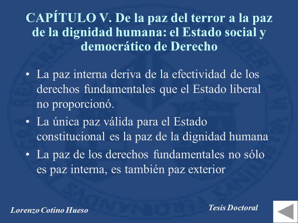 Lorenzo Cotino Hueso Tesis Doctoral La paz interna deriva de la efectividad de los derechos fundamentales que el Estado liberal no proporcionó.