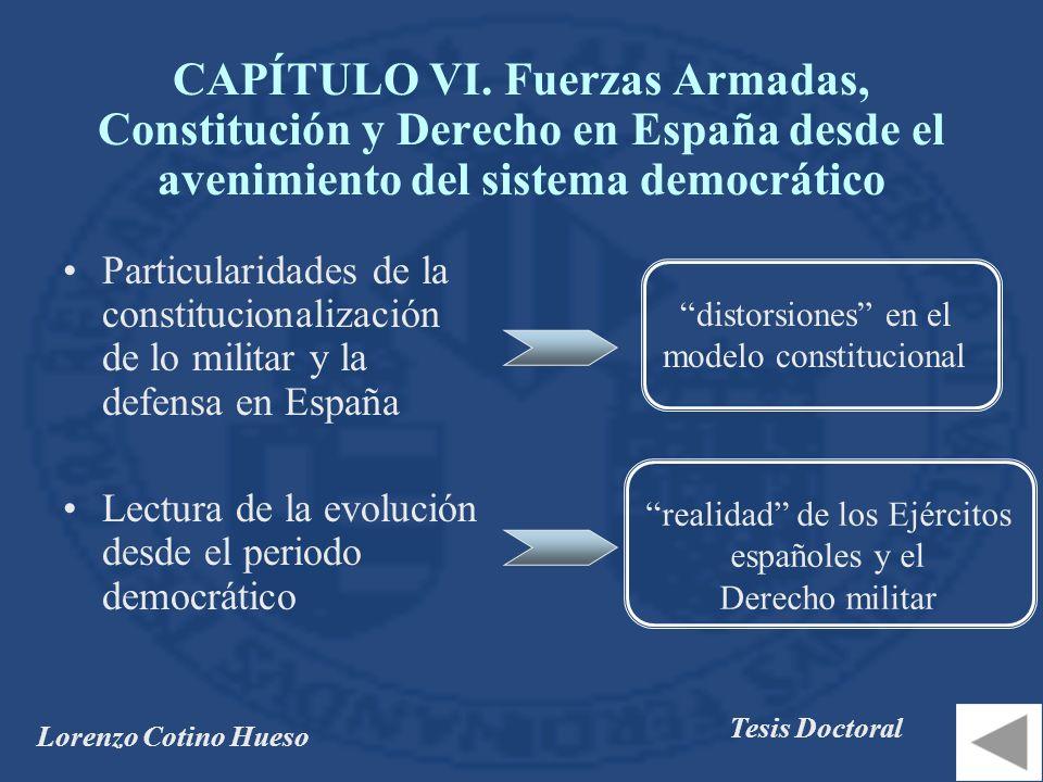 Lorenzo Cotino Hueso Tesis Doctoral Particularidades de la constitucionalización de lo militar y la defensa en España Lectura de la evolución desde el periodo democrático CAPÍTULO VI.