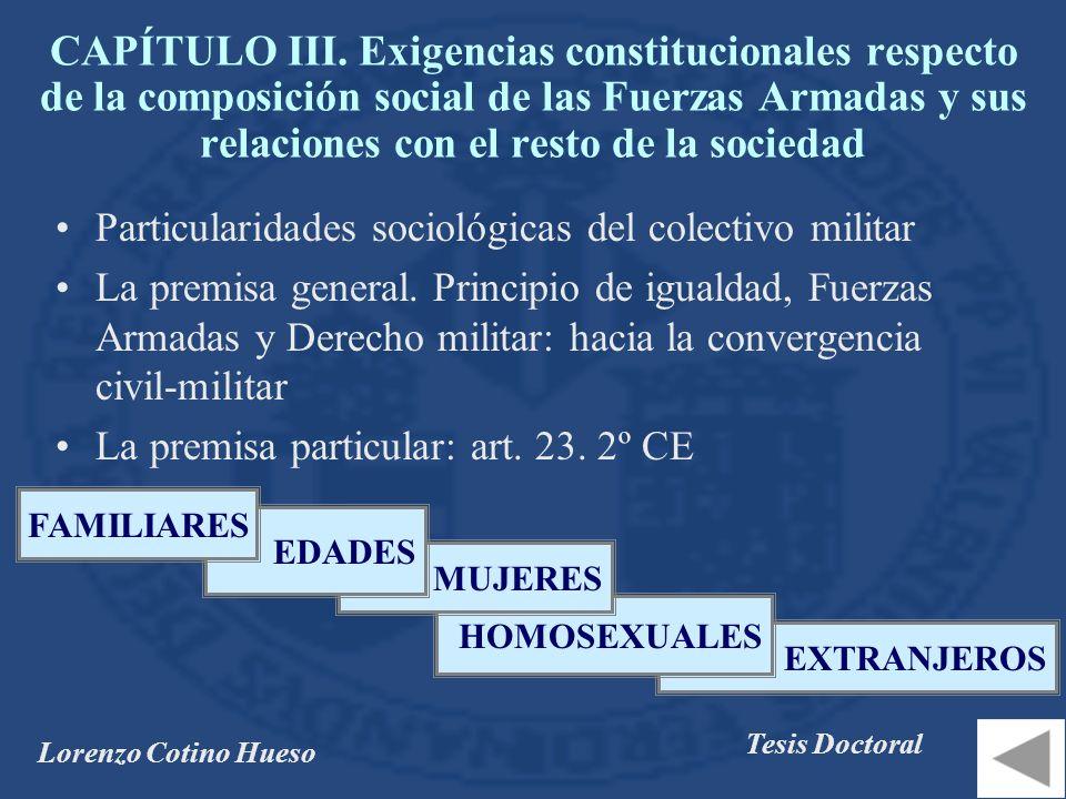 Lorenzo Cotino Hueso Tesis Doctoral EXTRANJEROS Particularidades sociológicas del colectivo militar La premisa general.