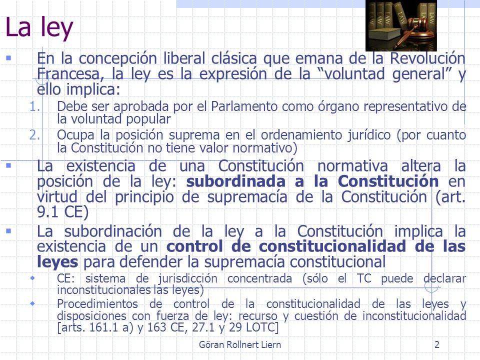 Göran Rollnert Liern2 La ley En la concepción liberal clásica que emana de la Revolución Francesa, la ley es la expresión de la voluntad general y ell