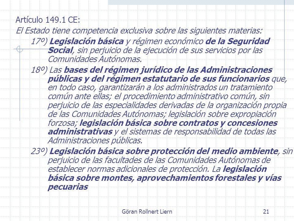 Göran Rollnert Liern21 Artículo 149.1 CE: El Estado tiene competencia exclusiva sobre las siguientes materias: 17º) Legislación básica y régimen econó