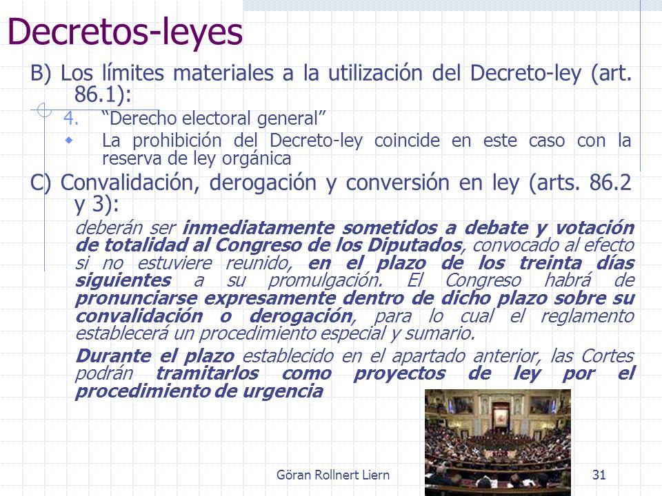 Göran Rollnert Liern31 Decretos-leyes B) Los límites materiales a la utilización del Decreto-ley (art. 86.1): 4.Derecho electoral general La prohibici