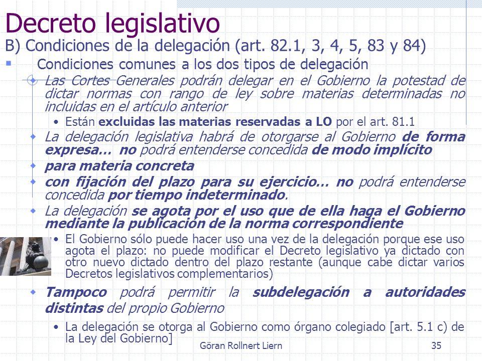 Göran Rollnert Liern35 Decreto legislativo B) Condiciones de la delegación (art. 82.1, 3, 4, 5, 83 y 84) Condiciones comunes a los dos tipos de delega