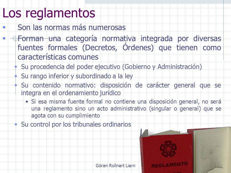 Göran Rollnert Liern40 Los reglamentos Son las normas más numerosas Forman una categoría normativa integrada por diversas fuentes formales (Decretos,