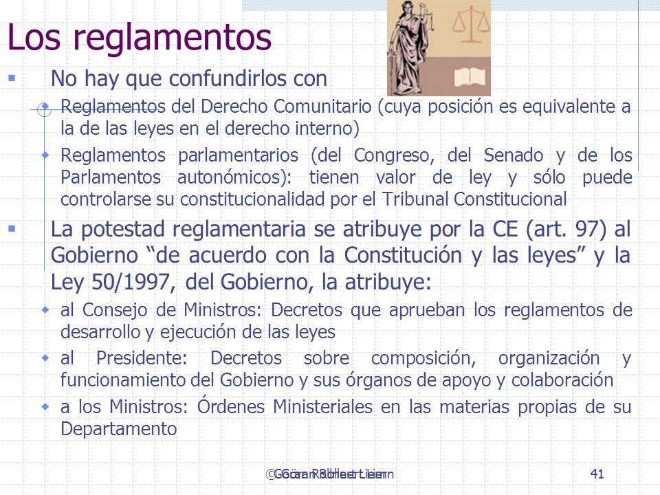 © Göran Rollnert Liern41 Los reglamentos No hay que confundirlos con Reglamentos del Derecho Comunitario (cuya posición es equivalente a la de las ley