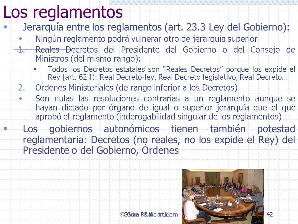 © Göran Rollnert Liern42 Los reglamentos Jerarquía entre los reglamentos (art. 23.3 Ley del Gobierno): Ningún reglamento podrá vulnerar otro de jerarq