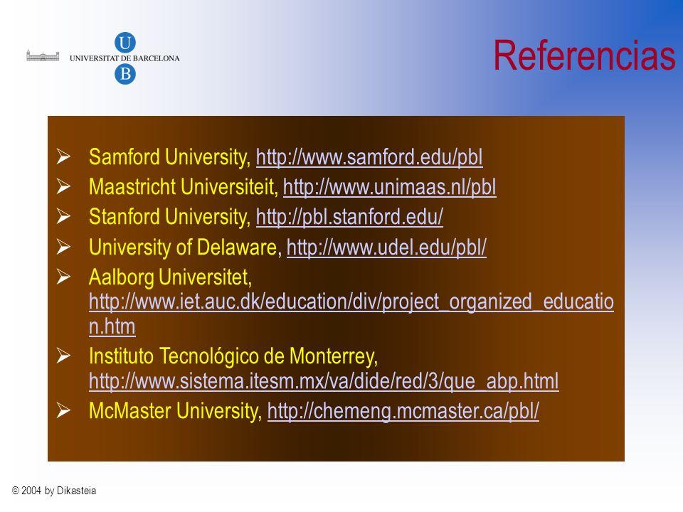 © 2004 by Dikasteia Recomendaciones Como forma de estudio es mucho más ventajosa que las que se imparten de forma tradicional, con la evaluación conti