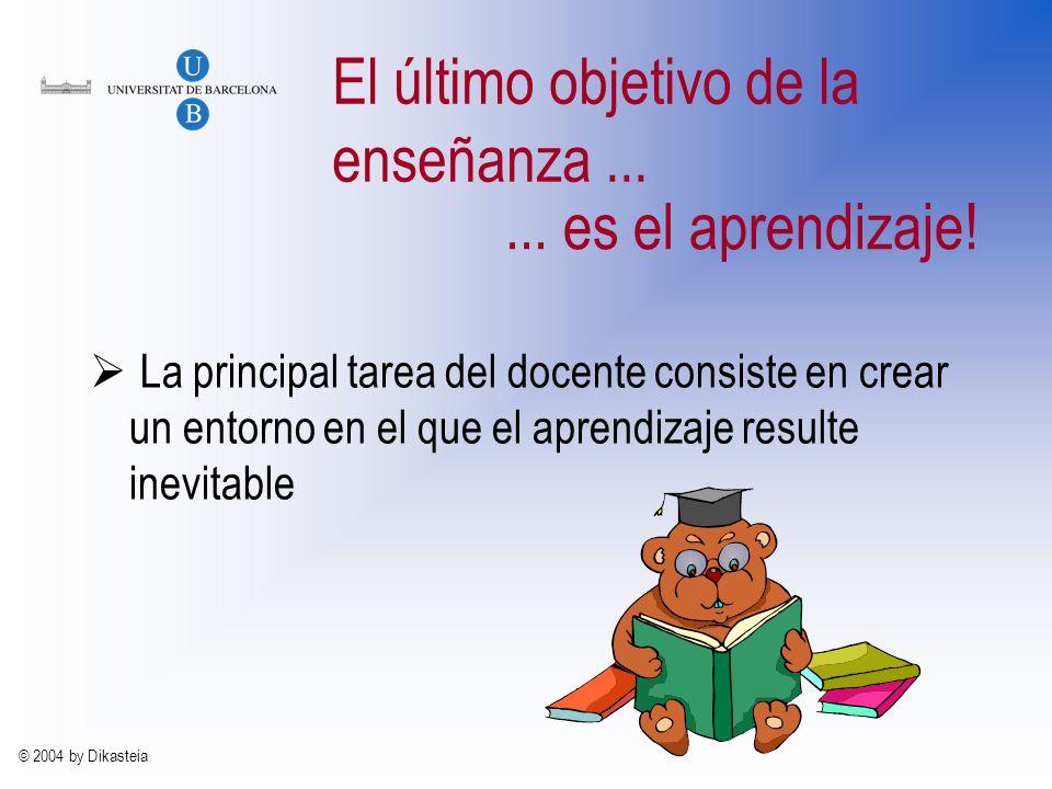 © 2004 by Dikasteia El último objetivo de la enseñanza...
