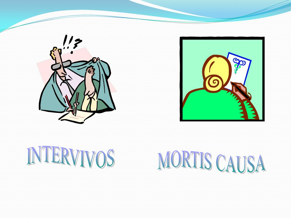 FORMAS DE ADQUIRIR EL PATRIMONIO INTER VIVOS MORTIS CAUSA LEGADOS SUCESIONES TESTAMENTOS COMPRA VENTA DONACIONES CESION DE DERECHOS