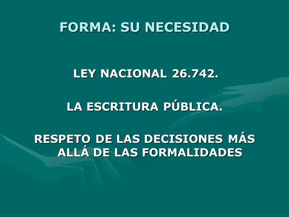 FORMA: SU NECESIDAD LEY NACIONAL 26.742.LEY NACIONAL 26.742.