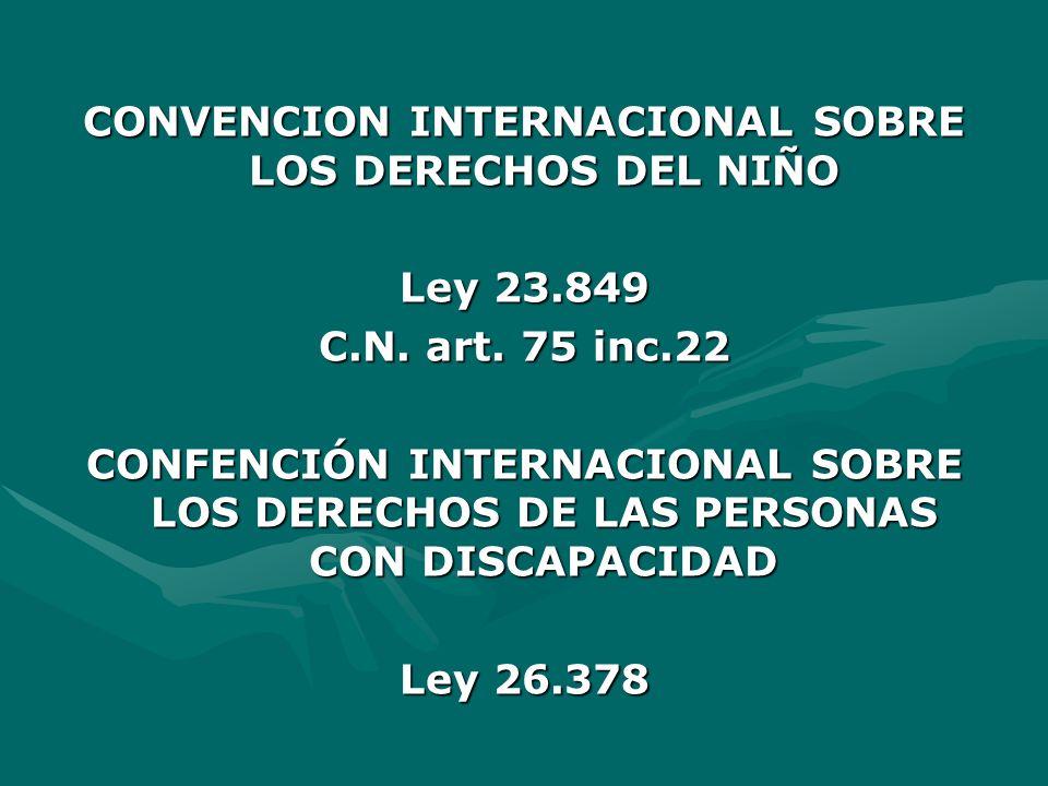 CONVENCION INTERNACIONAL SOBRE LOS DERECHOS DEL NIÑO Ley 23.849 C.N.