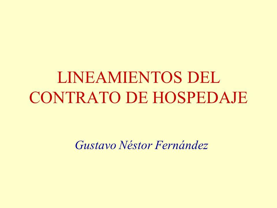 LINEAMIENTOS DEL CONTRATO DE HOSPEDAJE Gustavo Néstor Fernández
