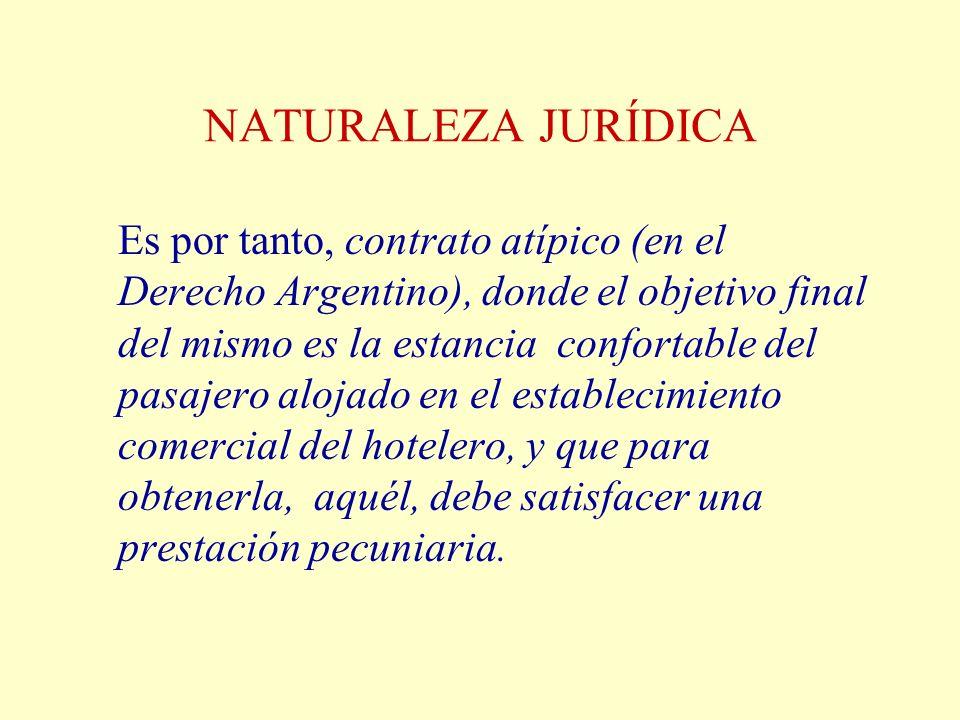 NATURALEZA JURÍDICA Es por tanto, contrato atípico (en el Derecho Argentino), donde el objetivo final del mismo es la estancia confortable del pasajer