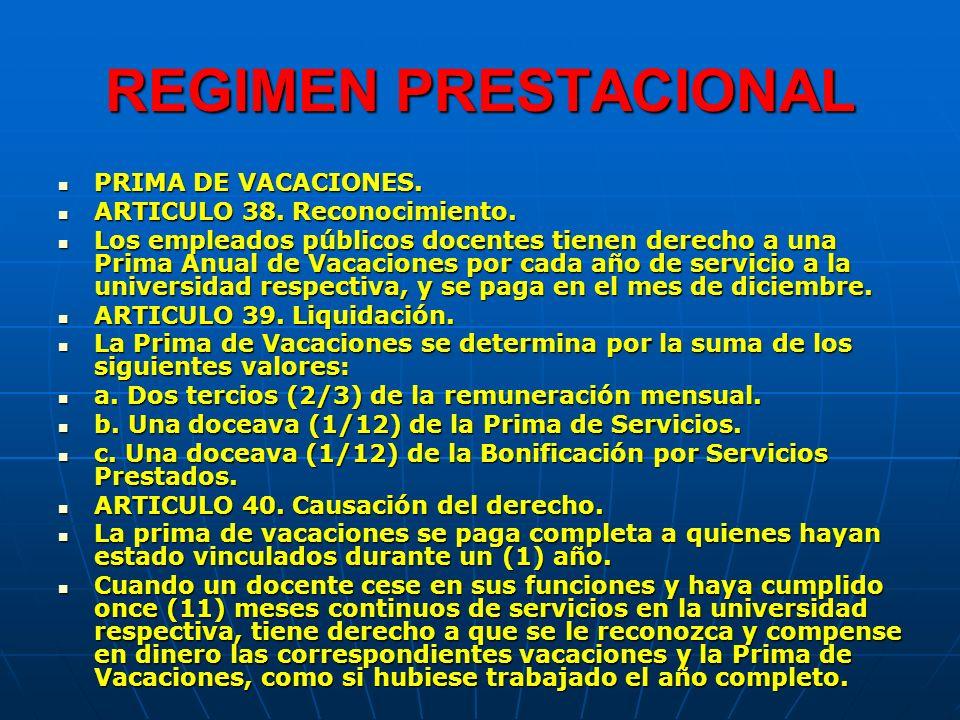 REGIMEN PRESTACIONAL PRIMA DE VACACIONES. PRIMA DE VACACIONES. ARTICULO 38. Reconocimiento. ARTICULO 38. Reconocimiento. Los empleados públicos docent