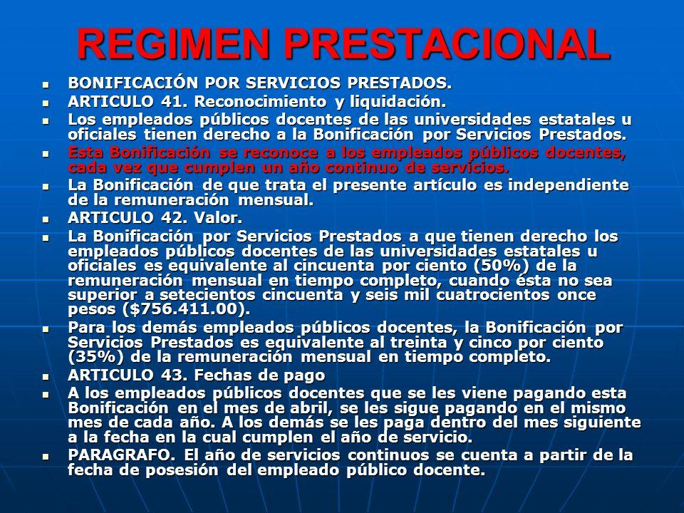 REGIMEN PRESTACIONAL BONIFICACIÓN POR SERVICIOS PRESTADOS. BONIFICACIÓN POR SERVICIOS PRESTADOS. ARTICULO 41. Reconocimiento y liquidación. ARTICULO 4