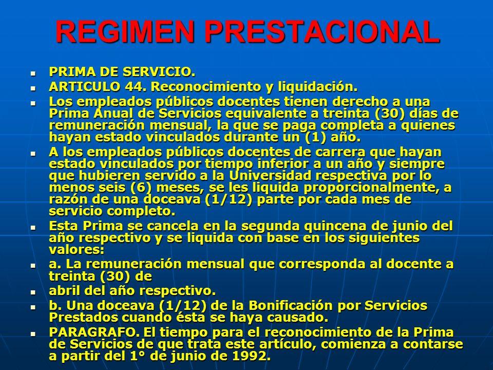 REGIMEN PRESTACIONAL PRIMA DE SERVICIO. PRIMA DE SERVICIO. ARTICULO 44. Reconocimiento y liquidación. ARTICULO 44. Reconocimiento y liquidación. Los e