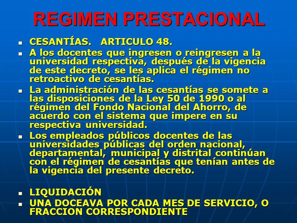 REGIMEN PRESTACIONAL CESANTÍAS.ARTICULO 48. CESANTÍAS.