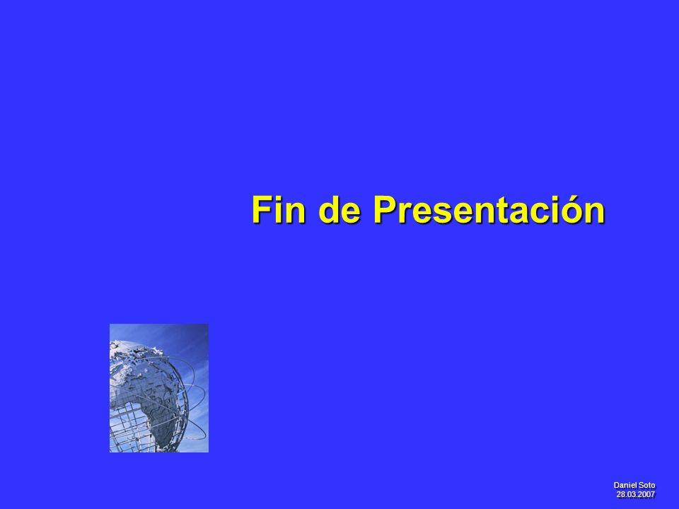 Daniel Soto 28.03.2007 Fin de Presentación